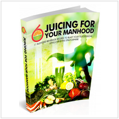 Juicing For Your Manhood: Cure Ed