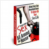 Sex all around the house